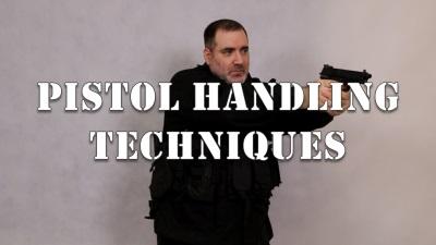 Pistol Handling Techniques