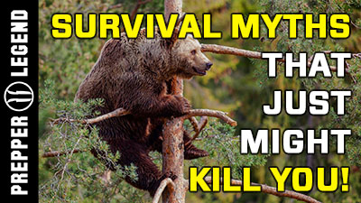 5 Popular Survival Myths that Just Might Kill You!